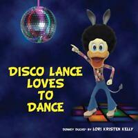 Disco Lance Loves to Dance (Hardback or Cased Book)