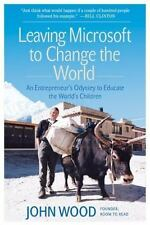 Leaving Microsoft to Change the World: An Entrepreneur's Odyssey to-ExLibrary