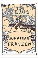 The Kraus Project by Jonathan Franzen .. AS NEW.....corrections...freedom