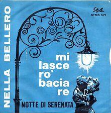 Nella Bellero-Mi Lascerò Baciare/I Tuoi Capricci 45 giri NM 1963 Gino Mescoli
