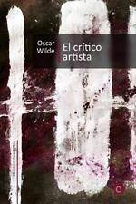 Biblioteca Oscar Wilde: El Crítico Artista by Oscar Wilde (2014, Paperback)