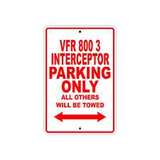 HONDA VFR 800 3 INTERCEPTOR Parking Only Motorcycle Bike Chopper Aluminum Sign