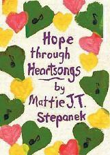 Hope Through Heartsongs, Mattie J. T. Stepanek, Good Condition, Book
