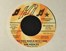 Ann Peebles Hi 2320 Fill This World With Love EX, New Old Stock