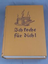 """altes Kochbuch """"Ich koche für dich!"""" LISELOTT ALVERDES 30er Jahre"""