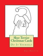 Skye Terrier Christmas Cards : Do It Yourself by Gail Forsyth (2015, Paperback)