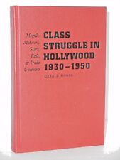 Class Struggle in Hollywood  1930 1950  Moguls Mobsters Stars Reds, Trade unions