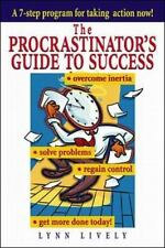 The Procrastinator's Guide to Success by Lynn Lively (1999, Paperback)