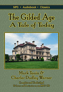 The Gilded Age: A Tale of Today - Unabridged MP3 CD Audiobook in DVD case