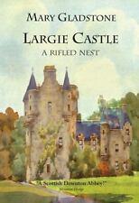 Largie Castle: A Rifled Nest (Highland Sea)