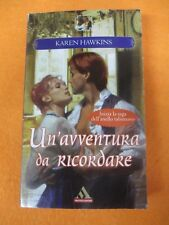 book libro Karen Hawkins UN'AVVENTURA DA RICORDARE 2009 MONDADORI romanzo (L42)