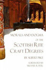 Morals and Dogma of the Scottish Rite Craft Degrees by Albert Pike