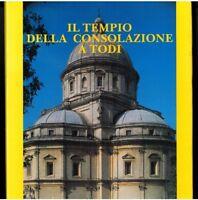 Il tempio della consolazione a Todi, SILVANA EDITORE, ANNO 1991 - LIBRO NUOVO -