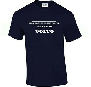 Volvo Never under estimate a man and his Volvo T Shirt Funny Men's T-Shirt Top