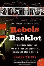 Rebels on the Backlot: Six Maverick Directors and