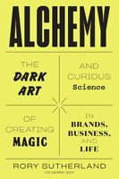Alchemy: The Dark Art and Curious...by Rory Sutherland HARDCOVER  2019