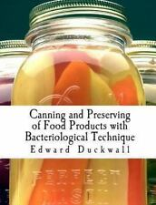 Canning and Preserving of Food Products with Bacteriological Technique by...