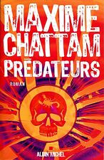 MAXIME  CHATTAM / PREDATEURS ..Edtion originale