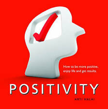 Positivity: How to be more positive, enjoy life and get results, Very Good Condi