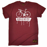 Burn Fat Not Oil Cycling T-SHIRT tee jersey funny birthday gift present for him