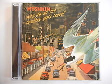 MYSHKIN : WHY DO ALL THE COUNTRY GIRLS LEAVE ? [ CD ALBUM ] - PORT GRATUIT