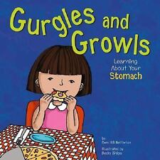 Gurgles and Growls: Learning About Your Stomach (The Amazing Body)-ExLibrary