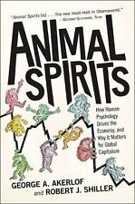 Animal Spirits: How Human Psychology Drives the Economy, and Why It Matters for