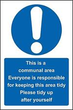 This is a communal work area please keep tidy - Self adhesive sticker 200mm x 15
