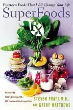 SuperFoods Rx: Fourteen Foods That Will Change Your Life Pratt, Steven G., M.D.