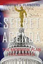 Secret Agenda : The Mormon Plan for America by Timothy Flanders (2012,...