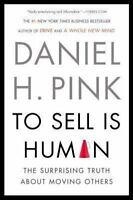 TO SELL IS HUMAN: The Surprising Truth About Moving Others (1594631905)