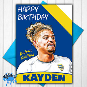 Leeds United Kalvin Phillips Personalised Birthday Card Any Name or Relative Age