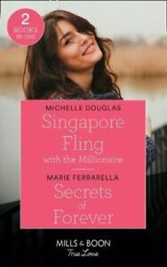 Singapore Fling With The Millionaire / Secrets Of Forever Singa... 9780263279016