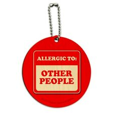 Allergic to Other People Funny Humor Round Wood Luggage Card Carry-On ID Tag