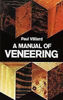 A Manual of Veneering Paperback Paul Villiard