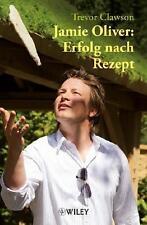 Jamie Oliver: Erfolg nach Rezept von Trevor Clawson (2011, Gebundene Ausgabe)