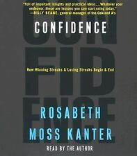Confidence : How Winning and Losing Streaks Begin and End by Rosabeth Moss Kante
