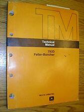 John Deere 793D TECHNICAL SHOP SERVICE MANUAL FELLER-BUNCHER TM1416 JD GUIDE