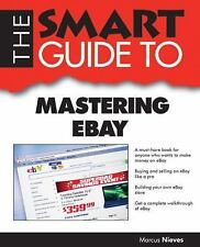 Smart Guides: Smart Guide to Mastering EBay by Nieves Marcus (2012, Paperback)