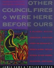 Other Council Fires Were Here Before Ours: A Class