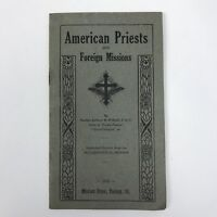 Vintage Catholic Booklet 1918 American Priests And Foreign Missions Antique