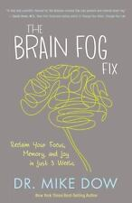 The Brain Fog Fix: Reclaim Your Focus, Memory, and Joy in Just 3 Weeks NEW