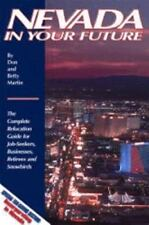 Nevada In Your Future: The Complete Relocation Guide for Job-Seekers, Businesses