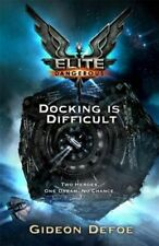 Elite Dangerous: Docking is Difficult, Defoe, Gideon, 1473201306, New Book