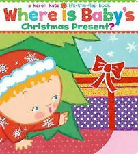 Where Is Baby's Christmas Present?: A Lift-the-Flap Book by Katz, Karen