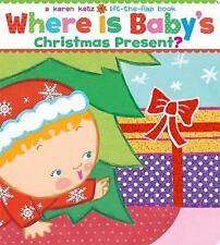 Where Is Baby's Christmas Present?: A Lift-the-Flap Book Karen Katz Lift-the-Fl