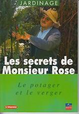 JARDINAGE - Le potager et le verger - Les secrets de Monsieur Rose (BRETAGNE)