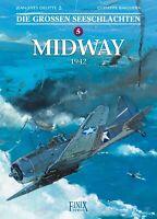 Die großen Seeschlachten 5 - Midway – Finix - Comic - deutsch - NEUWARE