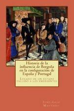 Historia de la Influencia de Borgoña en la Configuración de España y Portugal...