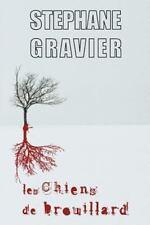 Les Chiens de Brouillard by St�phane Gravier (2013, Paperback)